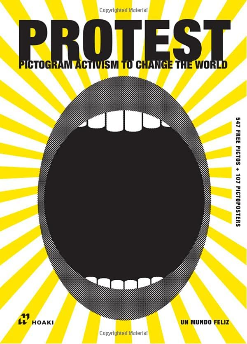 PROTEST: Pictogram Activism to Change the World By Un Mundo Feliz