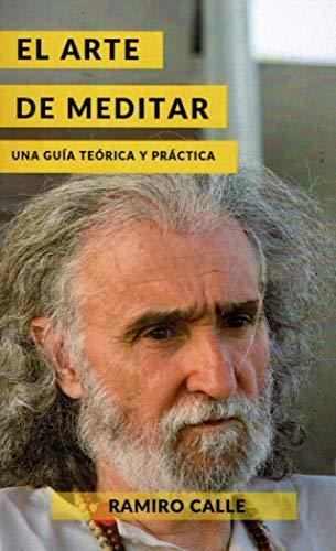 El arte de meditar By Ramiro Calle Capita