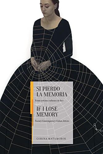 If I Lose Memory By Corina Matamoros