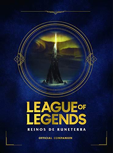League of Legends. Los Reinos de Runeterra (Guia Oficial) / League of Legends: Realms of Runeterra (Official Companion) By Riot Games Merchandise Inc
