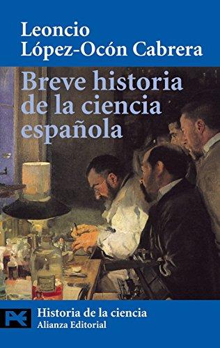 Breve historia de la ciencia espanola / Brief History of Spanish Science (Ciencia y tecnica/ Science and Technology) By Leoncio Lopez-Ocon Cabrera