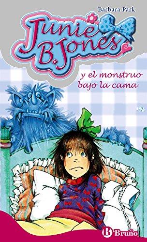 Junie B. Jones y el monstruo bajo la cama/ Junie B. Jones Has a Monster Under Her Bed By Barbara Park