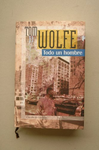 TODO UN HOMBRE By Tom Wolfe