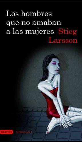Los Hombres Que No Amaban a Las Mujeres By Stieg Larsson
