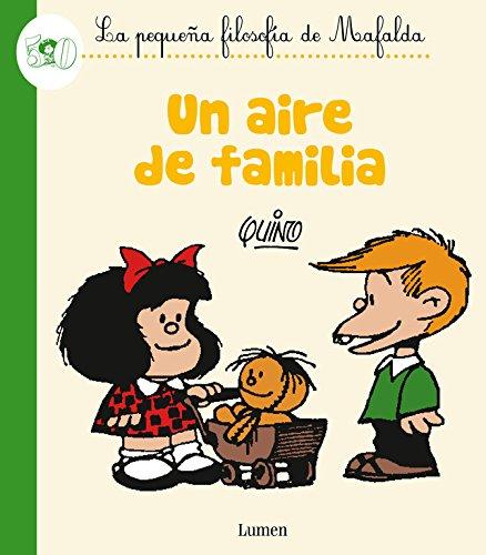 Un aire de familia. La pequeña filosofía de Mafalda By Quino