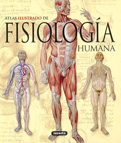 Atlas ilustrado de fisiologia humana/ Atlas of Human Physiology (Atlas Ilustrado/ Illustrated Atlas)