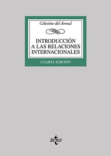 Introduccion a las relaciones internacionales / Introduction to International Relations By Celestino Del Arenal