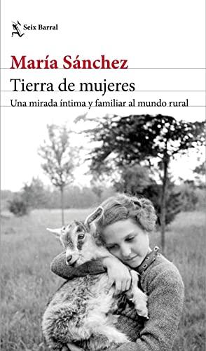 Tierra de mujeres: Una mirada íntima y familiar al mundo rural By Mara Snchez