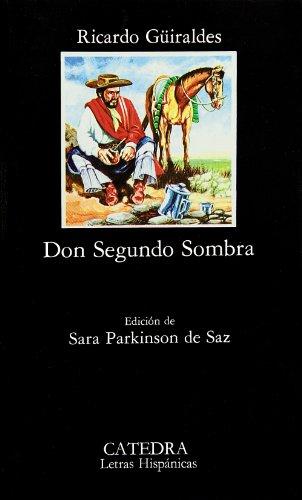 Don Segundo Sombra By Guiraldes