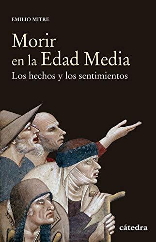 Morir en la Edad Media By Emilio Mitre Fernndez