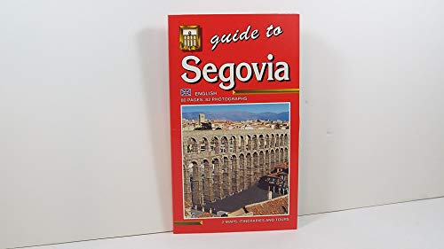 Guide to Segovia: 2 Maps, Itineraries and Tours By Not stated