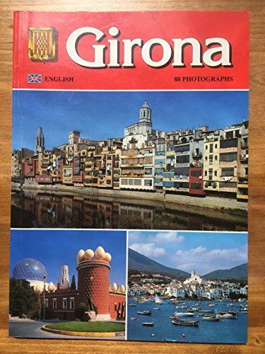 Girona (English) 88 photographs By Editorial Escudo de Oro SA