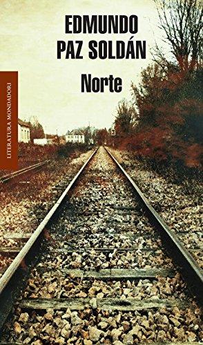 Norte / North (Literatura mondadori / Mondadori Literature) By Edmundo Paz Soldan