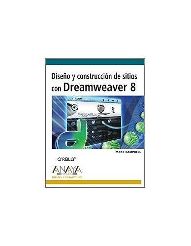 Diseno Y Construccion De Sitios Con Dreamweaver 8/ Dreamweaver 8 Design and Construction By Marc Campbell