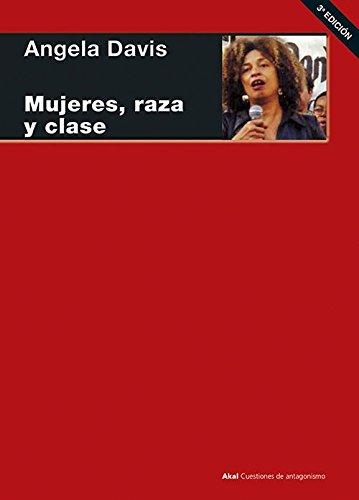 Mujeres, Raza y Clase By Professor Angela Davis (University of Warwick, UK University of Warwick University of Warwick University of Warwick University of Warwick)
