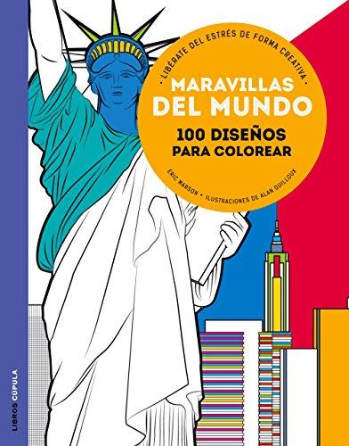 Maravillas del mundo: 100 diseños para colorear, libérate del estrés de forma creativa