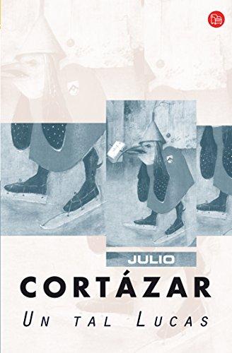 Un Tal Lucas (Narrativa (Punto de Lectura)) By Julio Cortazar
