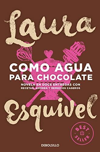 Como agua para chocolate By Laura Esquivel