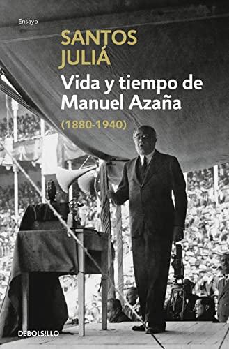 Vida y tiempo de Manuel Azaña By Santos Juli Daz