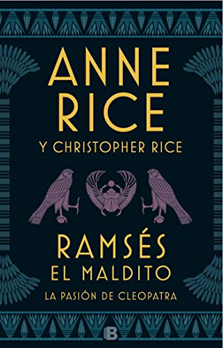 La Pasion de Cleopatra / Ramses the Damned: The Passion of Cleopatra By Anne Rice