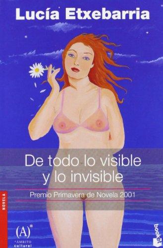 De Todo Lo Visible Y Lo Invisible By Lucia Etxebarria