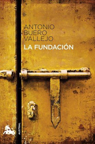 La Fundacion By Antonio Buero Vallejo