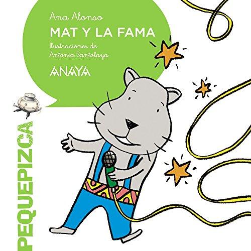 Mat y la fama By Ana Isabel Conejo Alonso
