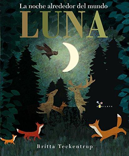 Luna / Moon: La Noche Alrededor Del Mundo / Nighttime Around the World