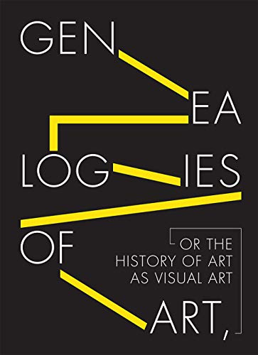 Genealogies of Art, or the History of Art as Visual Art By Manuel Fontan del Junco