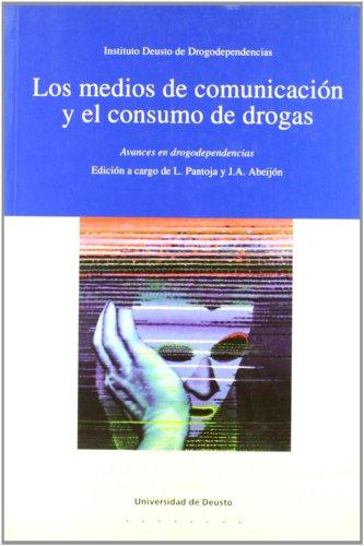 Los medios de comunicación y el consumo de drogas : avances en drogodependencias