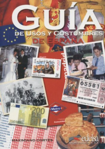Guia de usos y costumbres de Espana By M Cortes