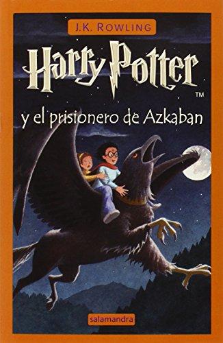 Harry Potter y el Prisionero de Azkaban By J K Rowling