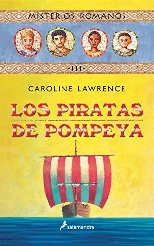 Los Piratas de Pompeya By Caroline Lawrence