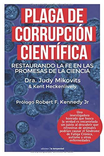 Plaga de corrupción científica: Restaurando la fe en las promesas de la ciencia By Kent Heckenlively