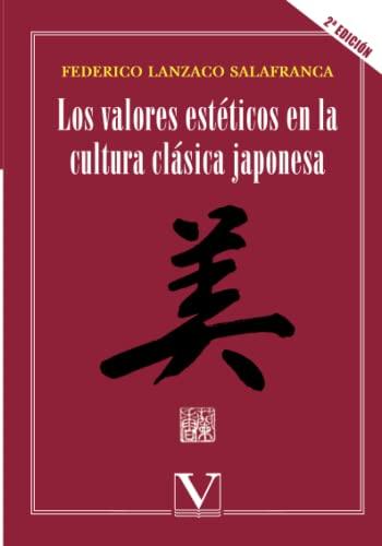 Los valores estéticos en la cultura clásica japonesa By Federico Lanzaco Lanzaco