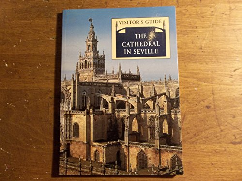 Visitor's Guide The Cathedral In Seville By Juan Guillen Torralba