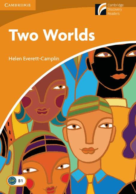 Two Worlds Level 4 Intermediate (Cambridge Discovery Readers) By Helen Everett-Camplin