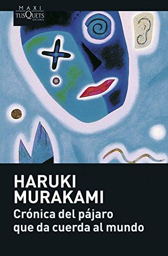 Cronica del pajaro que da cuerda al mundo By Haruki Murakami