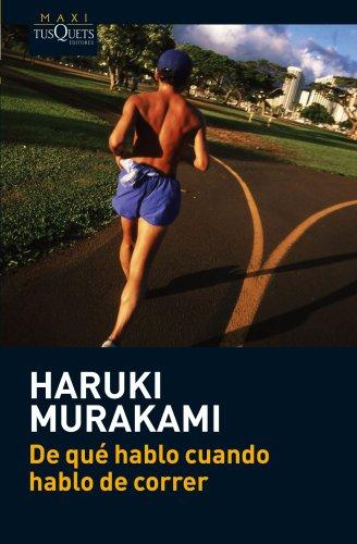De Que Hablo Cuando Hablo De Correr By Haruki Murakami