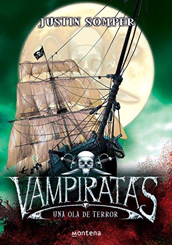 Una ola de terror / Tide of Terror (Vampiratas / Vampirates) By Justin Somper