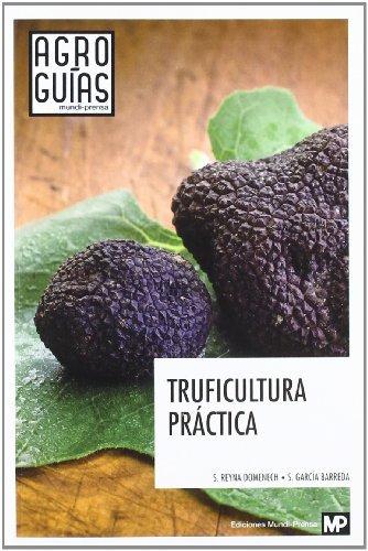 Truficultura práctica By Santiago Reyna