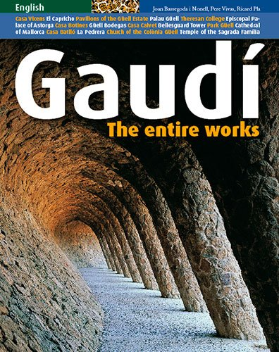 Gaudi: The Entire Work By Joan Bassegoda I Nonell