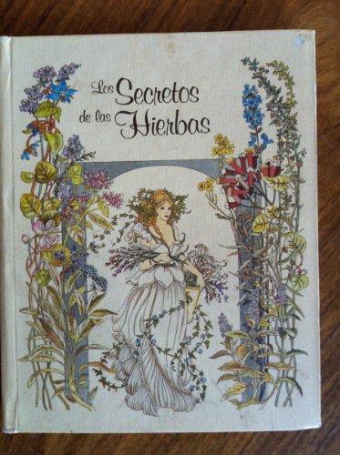Los Secretos de las hierbas : hierbas y especias (Coleccion Miniaturas Selectas) By SCHNITZER RITA