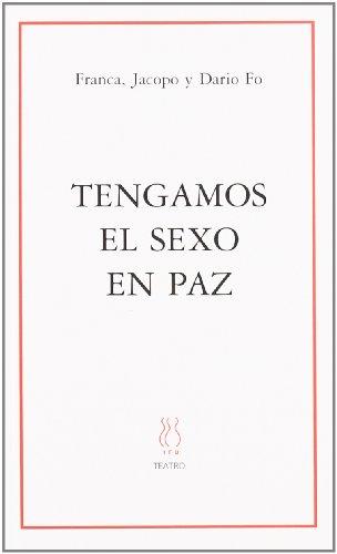 Tengamos El Sexo En Paz By Dario Fo