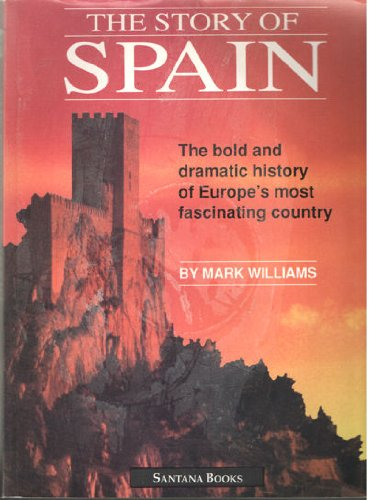 Story of Spain By Mark Williams