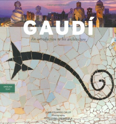 Gaudi: An Introduction to His Architecture by J. E. Cirlot