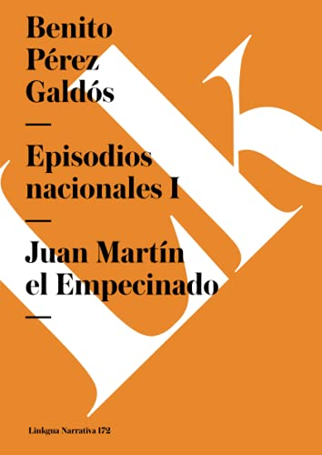 Episodios Nacionales I. Juan Martin El Empecinado By Benito Perez Galdos