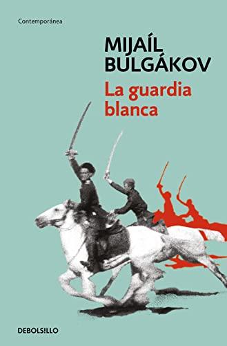 La guardia blanca / The White Guard By Mikhail Afanasevich Bulgakov