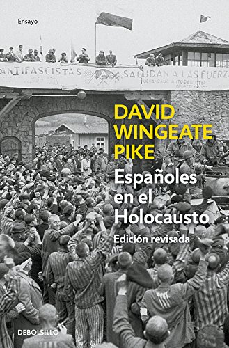 Españoles en el holocausto / Spaniards in the Holocaust By David W. Pike