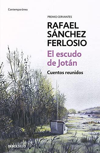 El Escudo de Jotan. Cuentos Reunidos / Collected Stories By Rafael Sanchez Ferlosio